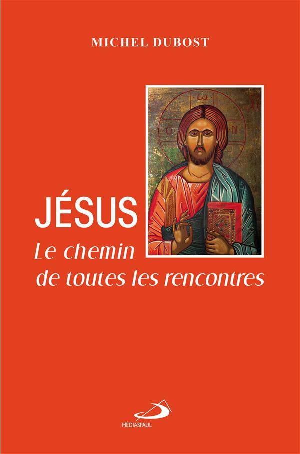 JESUS - CHEMIN DE TOUTES LES RENCONTRES