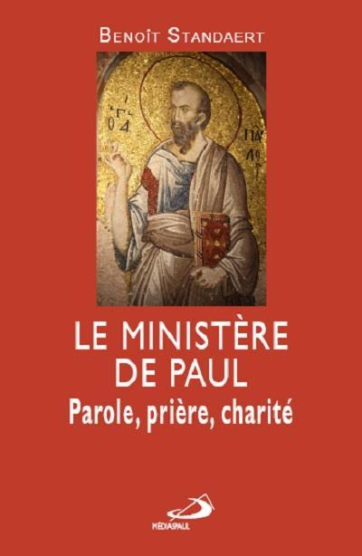 MINISTERE DE PAUL (LE). PAROLE, PRIERE, MISERICORDE