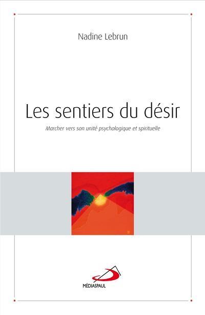 SENTIERS DU DESIR (LE). MARCHER VERS SON UNITE PSYCHOLOG