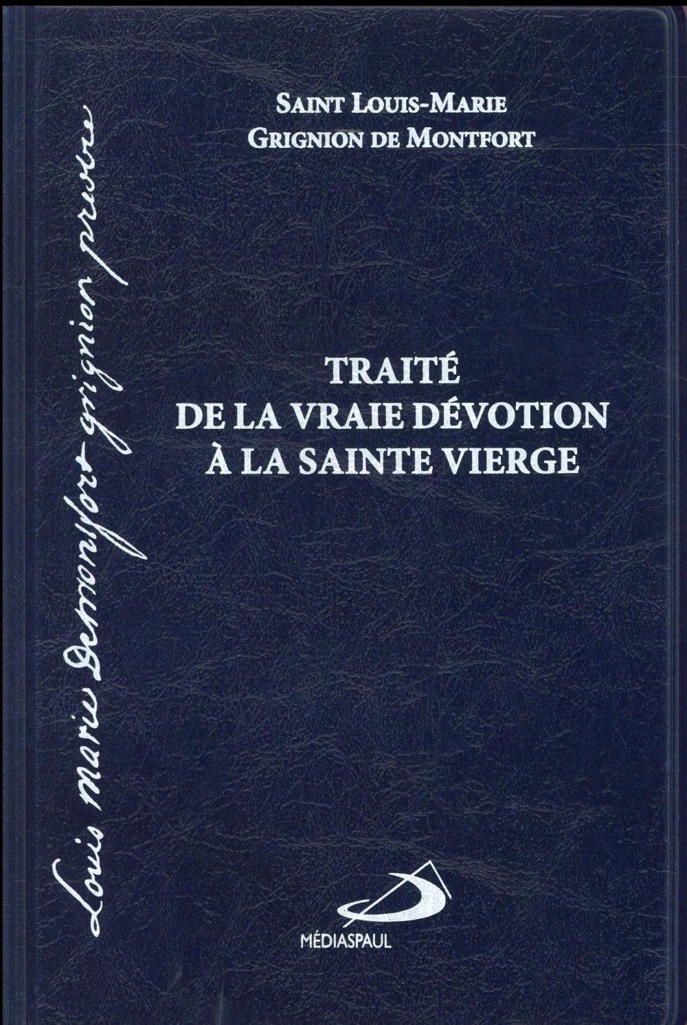 TRAITE DE LA VRAIE DEVOTION A LA VIERGE