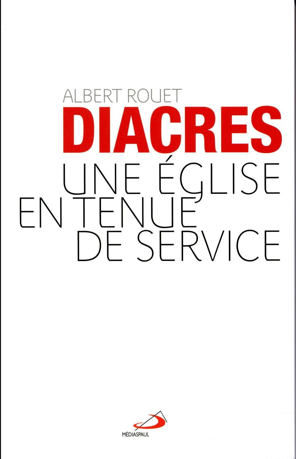 DIACRES (LES). UNE EGLISE EN TENUE DE SERVICE