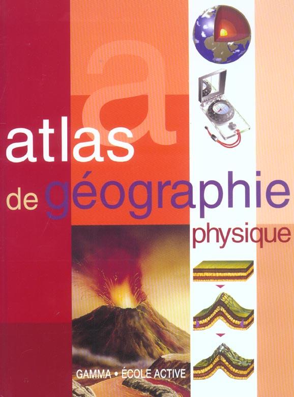 ATLAS DE GEOGRAPHIE PHYSIQUE