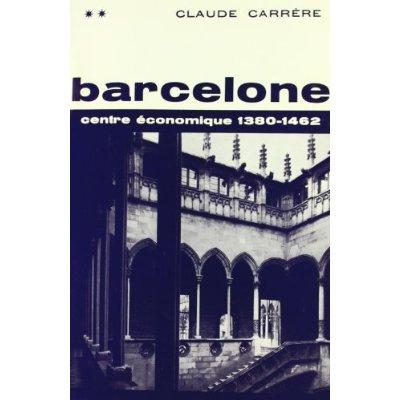 BARCELONE, CENTRE ECONOMIQUE A L'EPOQUE DES DIFFICULTES, 1380-1462