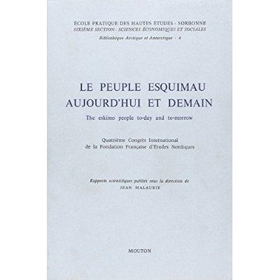 PEUPLE ESQUIMAU AUJOURD'HUI ET DEMAIN/THE ESKIMO PEOPLE TODAY AND TOMORROW. 4E C
