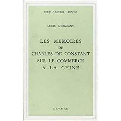 MEMOIRES DE CHARLES DE CONSTANT SUR LE COMMERCE A LA CHINE