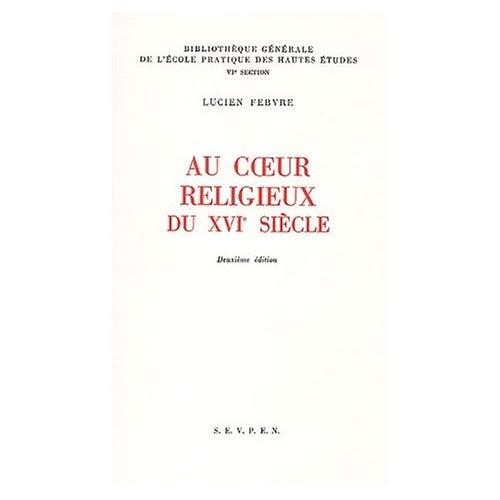 COEUR RELIGIEUX DU 16E SIECLE - RECUEIL D'ARTICLES CONSACRES