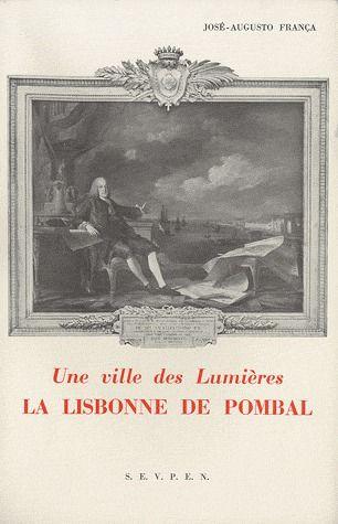 VILLE DES LUMIERES (UNE) LA LISBONNE DE POMBAL