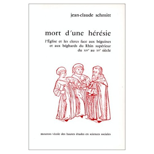 MORT D'UNE HERESIE L'EGLISE ET LES CLERCS FACE AUX BEGUINES ET AUX BEGHARDS DU R