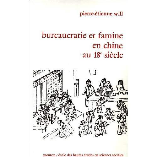 BUREAUCRATIE ET FAMINE EN CHINE AU 18E SIECLE