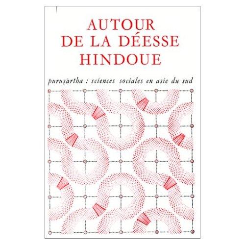 AUTOUR DE LA DEESSE HINDOUE