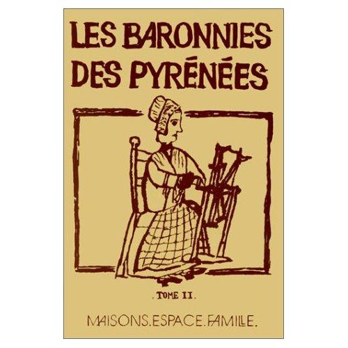 BARONNIES DES PYRENEES (LES) ANTHROPOLOGIE ET HISTOIRE, PERMANENCES ET CHANGEMEN