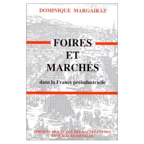 FOIRES ET MARCHES DANS LA FRANCE PREINDUSTRIELLE