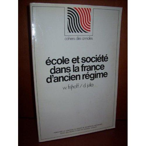 ECOLE ET SOCIETE DANS LA FRANCE DE L'ANCIEN REGIME QUATRE EXEMPLES : AUCH, AVALL