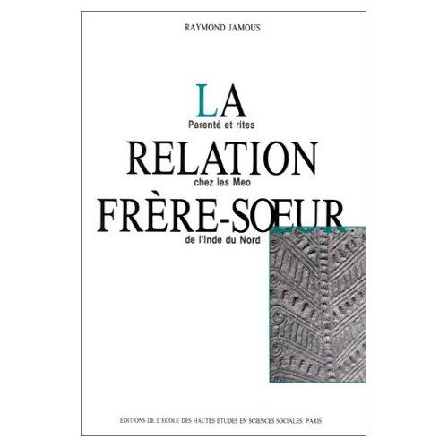 RELATION FRERE-SOEUR : PARENTE ET RITES CHEZ LES MEO DE L'INDE DU NORD (LA)