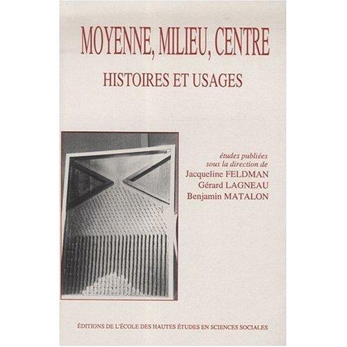 MOYENNE, MILIEU, CENTRE HISTOIRES ET USAGES