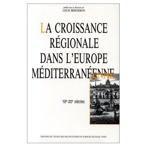CROISSANCE REGIONALE DANS L'EUROPE MEDITERRANEENNE, 18E-20E SIECLES (LA) COLLOQU