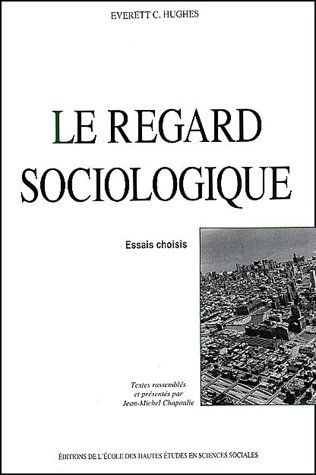 REGARD SOCIOLOGIQUE (LE) ESSAIS CHOISIS