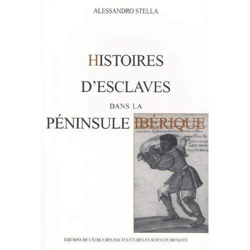 HISTOIRES D'ESCLAVES DANS LA PENINSULE IBERIQUE