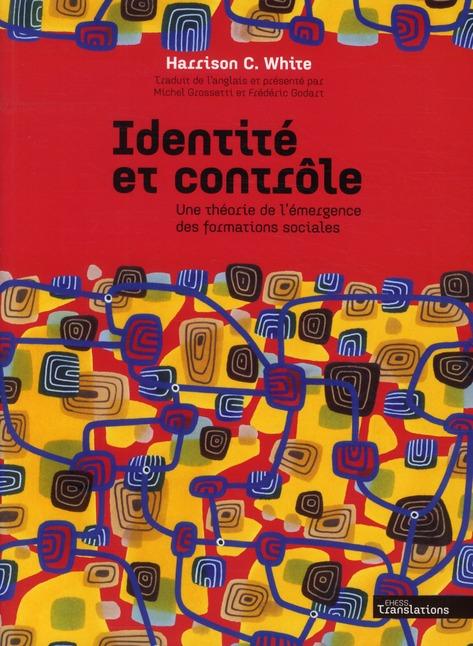 IDENTITE ET CONTOLE UNE THEORIE DE L'EMERGENCE DES FORMATIONS SOCIALES