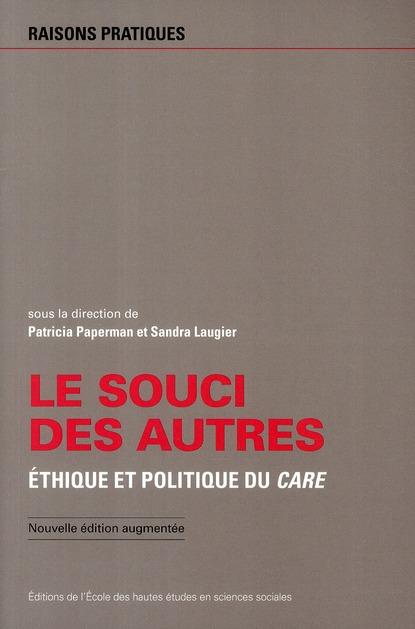 LE SOUCI DES AUTRES - ETHIQUE ET POLITIQUE DUCARE