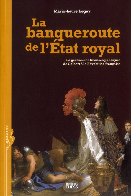 BANQUEROUTE DE L'ETAT ROYAL - LA GESTION DES FINANCES PUBLIQ