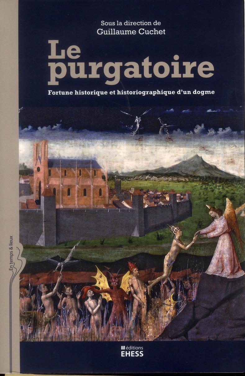 LE PURGATOIRE FORTUNE HISTORIQUE ET HISTORIOGRAPHIQUE D UN DOGME