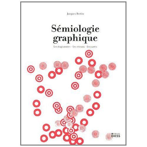 SEMIOLOGIE GRAPHIQUE - LES DIAGRAMMES, LES RESEAUX, LES CART