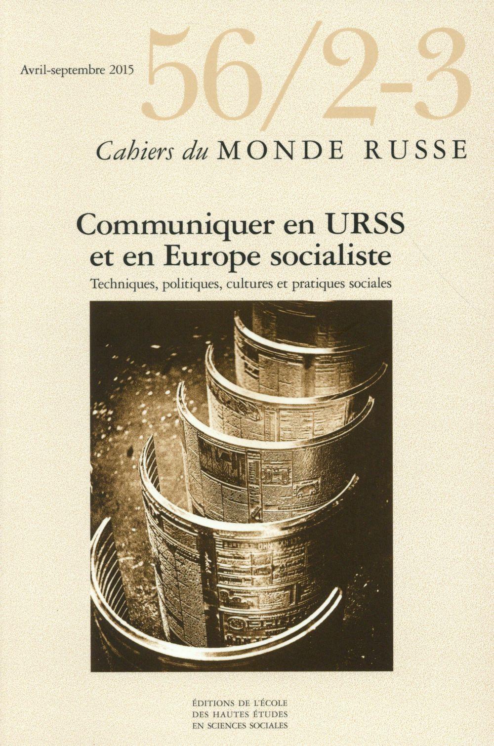 CAHIERS DU MONDE RUSSE 56 2 3 COMMUNIQUER EN URSS ET EN EUROPE SOCIALISTE TECHNI
