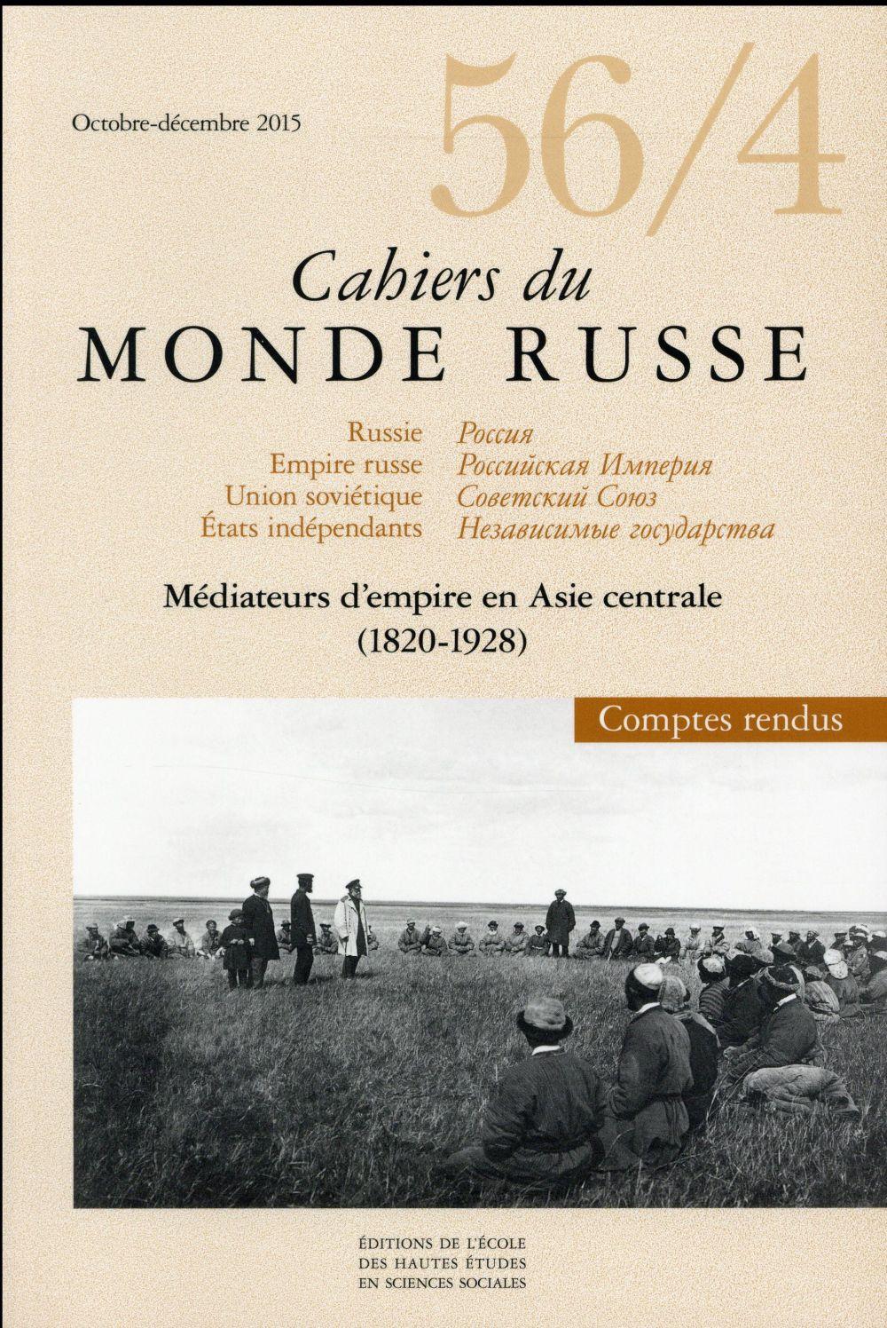 CAHIERS DU MONDE RUSSE 56 4 MEDIATEURS D EMPIRE EN ASIE CENTRALE 1820 1928
