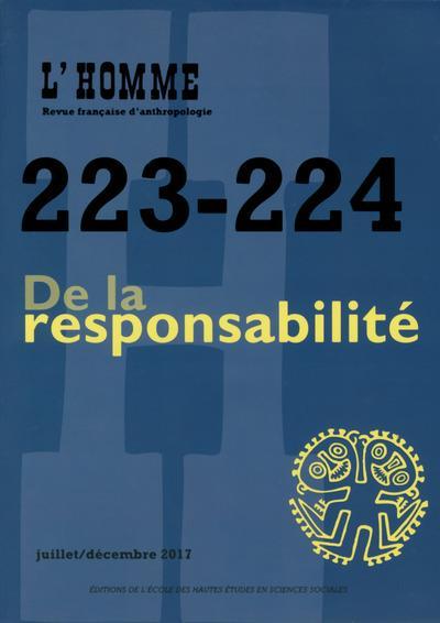 L'HOMME 223-224 - DE LA RESPONSABILITE