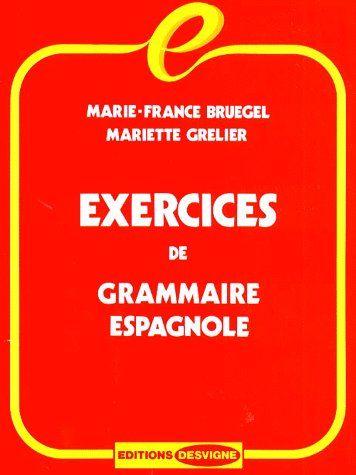 GRAMMAIRE ESPAGNOLE CONTEMPORAINE - EXERCICES