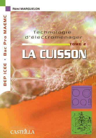 TECHNOLOGIE D'ELECTROMENAGER - TOME 2 LA CUISSON