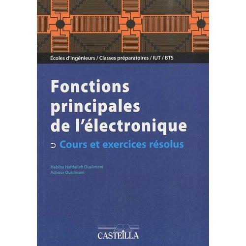 FONCTIONS PRINCIPALES DE L'ELECTRONIQUE - COURS ET EXERCICES RESOLUS