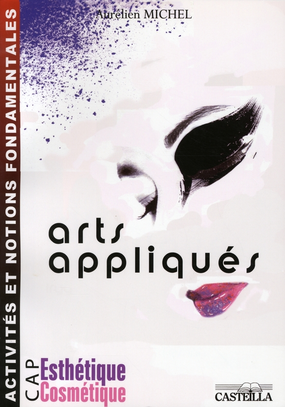 ARTS APPLIQUES - CAP ESTHETIQUE-COSMETIQUE