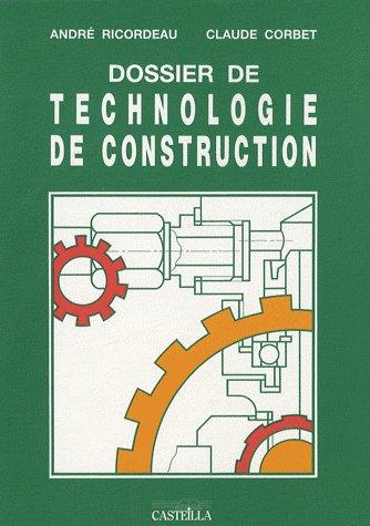 DOSSIER DE TECHNOLOGIE DE CONSTRUCTION CFA