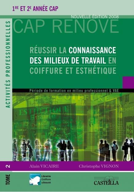 REUSSIR LA CONNAISSANCE DES MILIEUX DE TRAVAIL EN COIFFURE ET ESTHETIQUE
