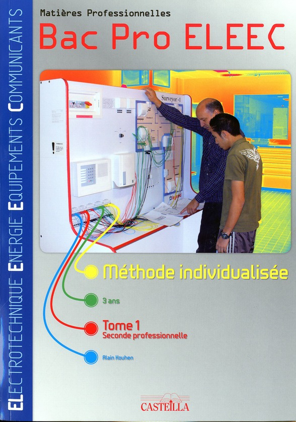 MATIERES PROFESSIONNELLES BAC PRO ELEEC - METHODE INDIVIDUALISEE - TOME 1