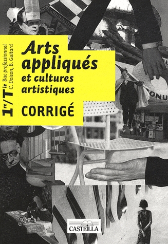 ARTS APPLIQUES ET CULTURES ARTISTIQUES 1E TLE - CORRIGES