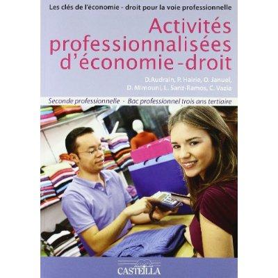 ACTIVITES PROFESSIONNALISEES D'ECONOMIE DROIT 2E BAC PRO TERTIAIRES