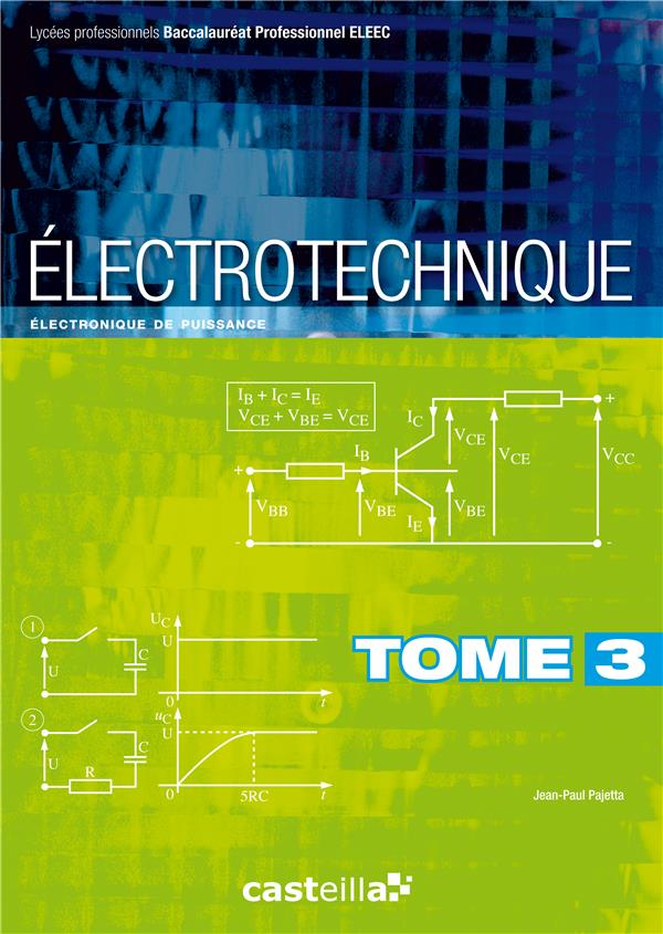 ELECTROTECHNIQUE - TOME 3