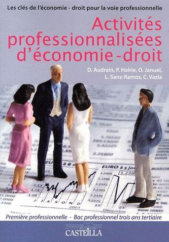 ACTIVITES PROFESSIONNALISEES D'ECONOMIE DROIT 1E BAC PRO TERTIAIRE