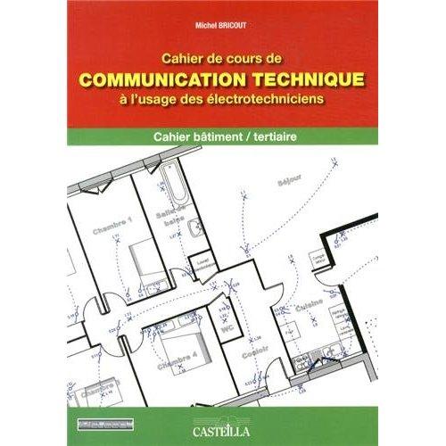 COMMUNICATION TECHNIQUE A L'USAGE DES ELECTROTECHNICIENS-CAHIER BATIMENT TERTI