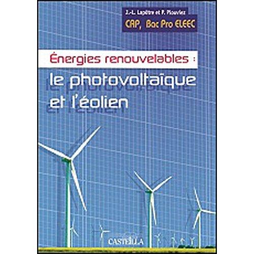 ENERGIES RENOUVELABLES - LE PHOTOVOLTAIQUE ET L'EOLIEN - CAP PROELEC 2E