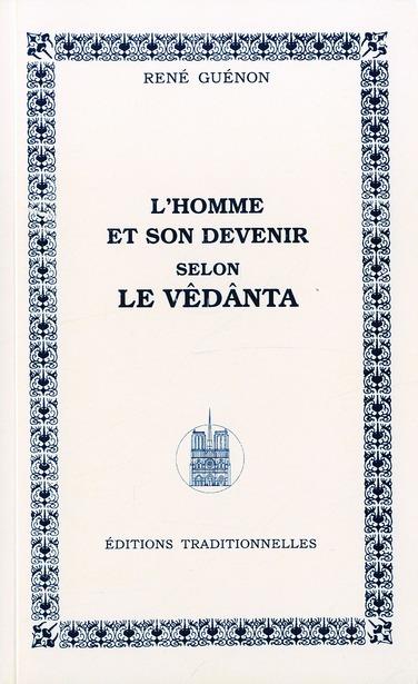 HOMME ET SON DEVENIR SELON LE VEDANTA (L') - REEDITION
