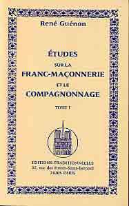 ETUDES SUR LA FRANC-MACONNERIE ET LE COMPAGNONNAGE - TOME I