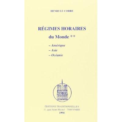 REGIMES HORAIRES POUR LES AUTRES PAYS DU MONDE (LES) - AMERIQUE - ASIE - OCEANIE
