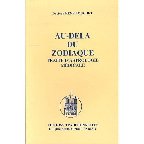 AU-DELA DU ZODIAQUE : TRAITE D'ASTROLOGIE MEDICALE