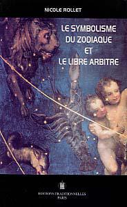SYMBOLISME DU ZODIAQUE ET LE LIBRE ARBITRE (LE)