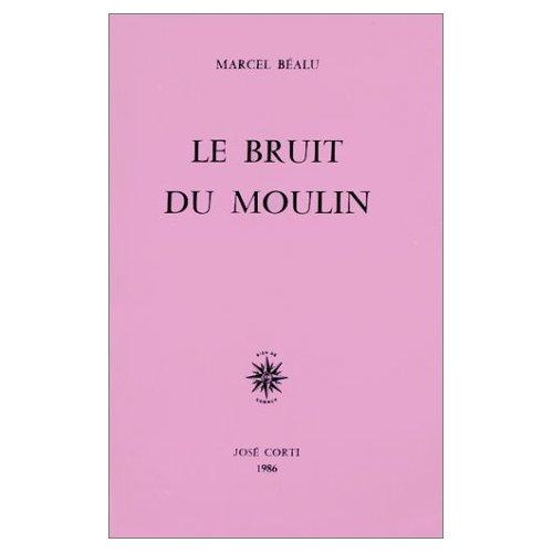 LE BRUIT DU MOULIN