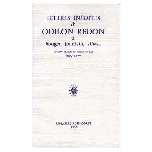 LETTRES INEDITES D'ODILON REDON A BONGER, JOURDAIN, VINES...